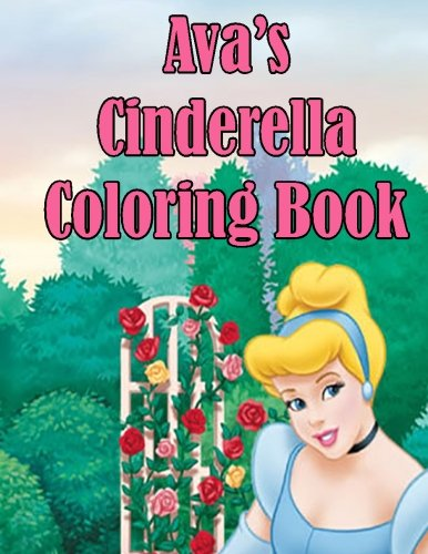 9781511578851: Ava's Cinderella Coloring Book: High Quality Personalized Coloring Book