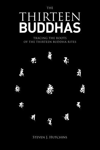 9781511579599: The Thirteen Buddhas: Tracing the Roots of the Thirteen Buddha Rites
