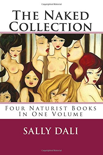 9781511580236: The Naked Collection: Four Naturist Books In One Volume