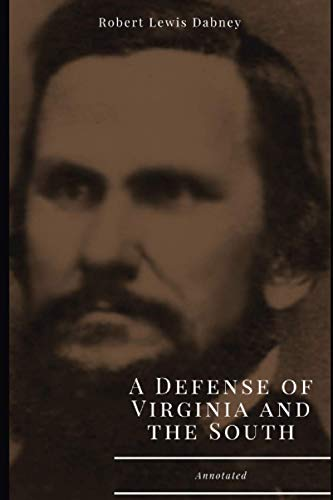 9781511580946: A Defense of Virginia and the South, Annotated.