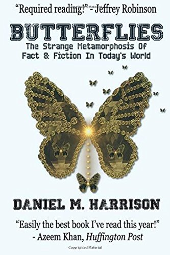 9781511581400: Butterflies: The Strange Metamorphosis of Fact & Fiction In Today's World