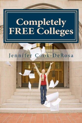 Completely FREE Colleges: 2016: Jennifer Cook DeRosa