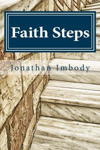 Faith Steps: Moving toward God through personal: Imbody MEd, Mr.