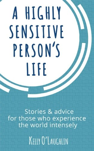9781511582971: A Highly Sensitive Person's Life: Stories & advice for those who experience the world intensely