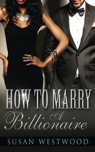 9781511583251: How To Marry A Billionaire