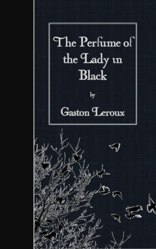 9781511583978: The Perfume of the Lady in Black