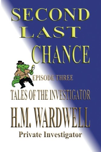 9781511584418: Second Last Chance: Volume 3 (Tales of the Investigator)