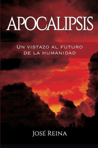 9781511584463: Apocalipsis: Un vistazo al futuro de la humanidad (Spanish Edition)
