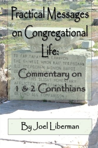 9781511585545: Practical Messages on Congregational Life: Commentary on 1 & 2 Corinthians