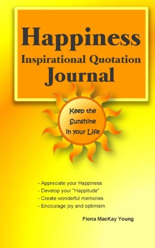 9781511586139: Happiness Inspirational Quotation Journal: Keep the Sunshine in your Life (Inspirational Quotation Journals) (Volume 1)