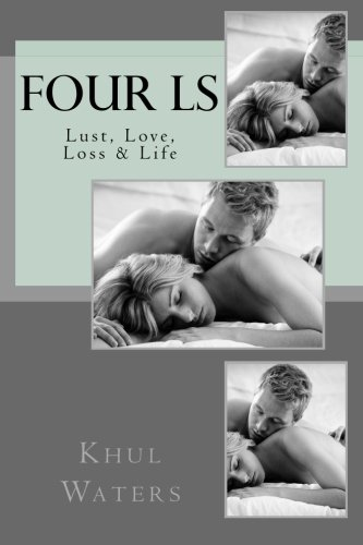 9781511586696: The Four Ls: Lust, Love, Loss & Life