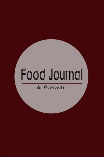 9781511587396: Food Journal and Planner: Complete Food Planning & Exercise Tracking System in One Book (Food Journals)