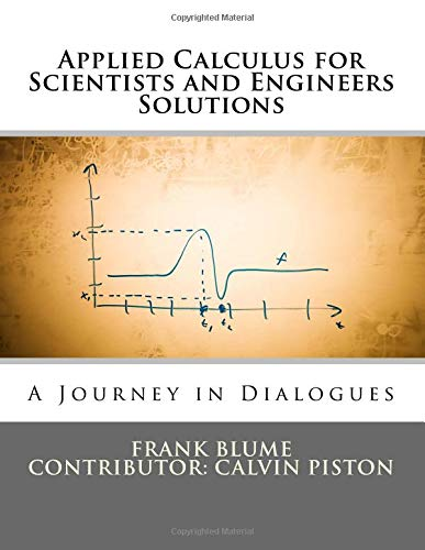 9781511587679: Applied Calculus for Scientists and Engineers Solutions: A Journey in Dialogues