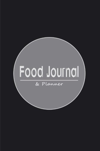 9781511587907: Food Journal and Planner: Plan Your Meals, Food & Exercise: 2 Journals in One (Food Journals To Write In)