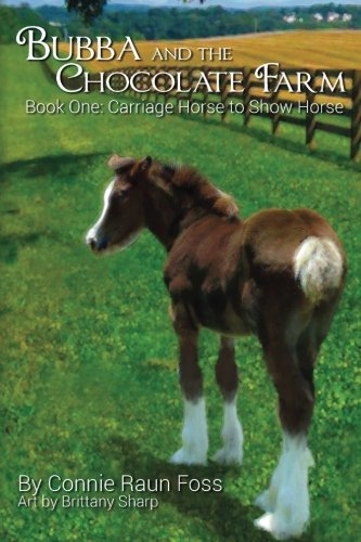 Bubba and the Chocolate Farm: Book One: Foss, Connie Raun