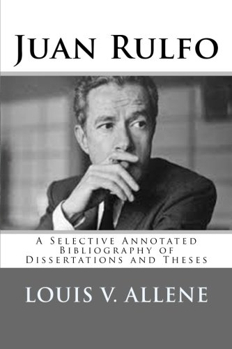 9781511588270: Juan Rulfo: A Selective Annotated Bibliography of Dissertations and Theses