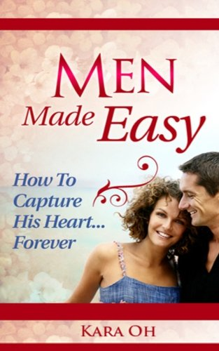 9781511588324: Men Made Easy: How To Capture His Heart Forever