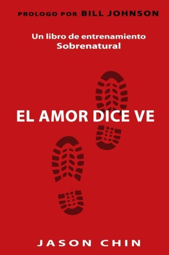 9781511588614: Love Says Go (Spanish Version): A Supernatural Lifestyle Book (Spanish Edition)