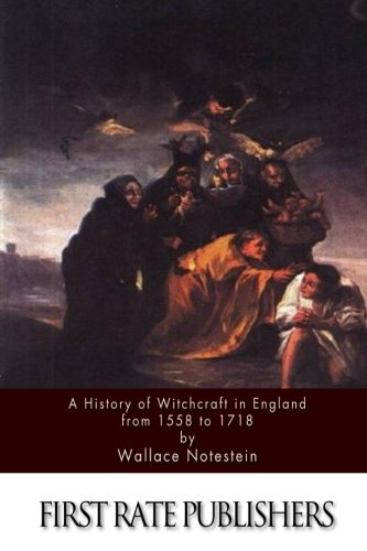 9781511588676: A History of Witchcraft in England from 1558 to 1718