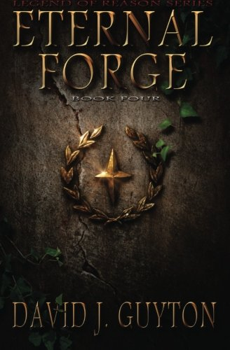9781511588881: Eternal Forge: Volume 4 (Legend of Reason)
