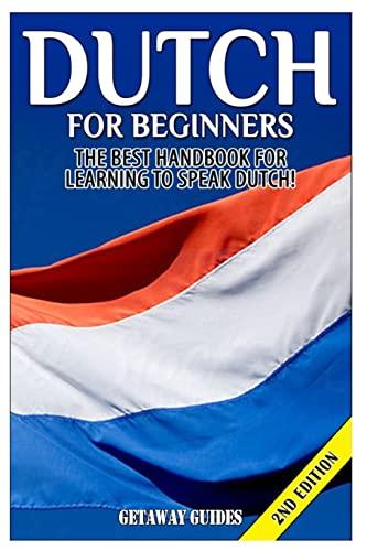 9781511589772: Dutch for Beginners: The Best Handbook for Learning to Speak Dutch!