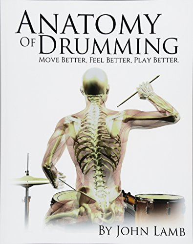 9781511590044: Anatomy of Drumming: Move Better, Feel Better, Play Better
