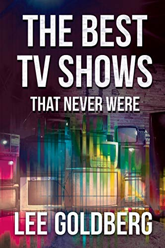 9781511590747: The Best TV Shows That Never Were