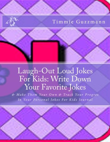 9781511590884: Laugh-Out Loud Jokes For Kids: Write Down Your Favorite Jokes: & Make Them Your Own & Track Your Progres In Your Personal Jokes For Kids Journal