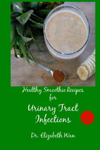 9781511592192: Healthy Smoothie Recipes for Urinary Tract Infections 2nd Edition