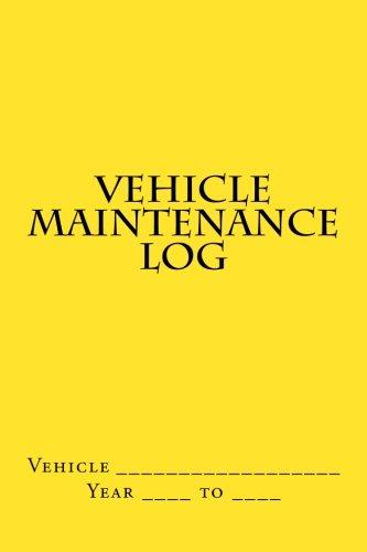 9781511592796: Vehicle Maintenance Log: Yellow Cover (S M Car Journals)