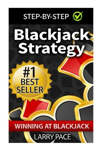 Blackjack Strategy: Winning at Blackjack: Tips and Strategies for winning and dominating at the ...