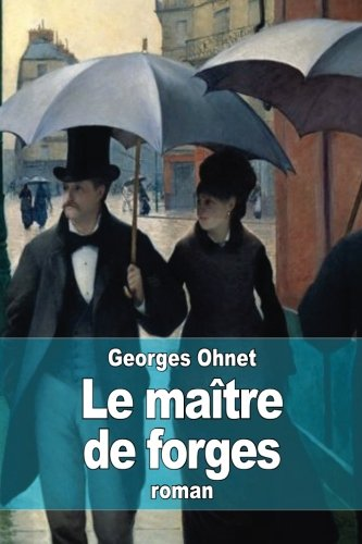 9781511593441: Le maître de forges (French Edition)