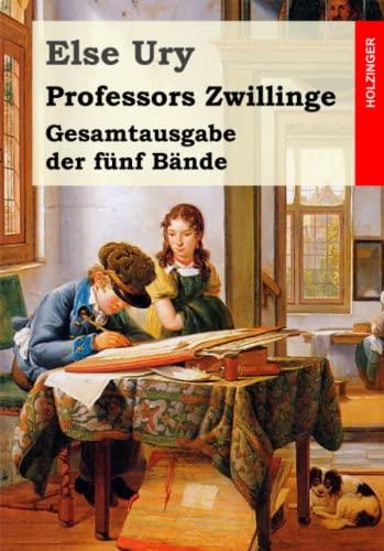 9781511593939: Professors Zwillinge: Gesamtausgabe der fünf Bände