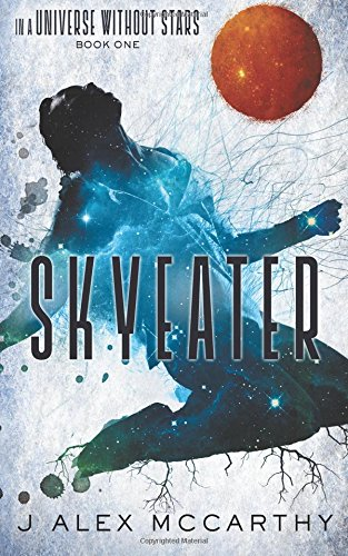 9781511594318: Skyeater (In A Universe Without Stars) (Volume 1)