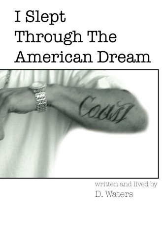 I Slept Through The American Dream: D Waters