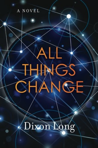9781511594523: All Things Change: A novel