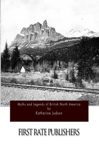 9781511594813: Myths and Legends of British North America