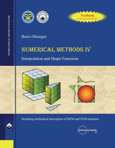 9781511594882: Numerical Methods IV: Interpolation and Shape Functions
