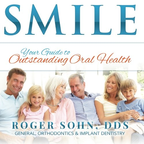 9781511595100: Smile: Your Guide to Outstanding Oral Health