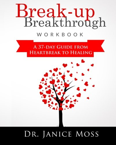 9781511595964: Break-up Breakthrough Workbook: A 37-Day Guide From Heartbreak to Healing