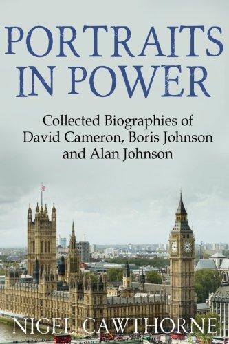 9781511596480: Portraits in Power: Collected Biographies of David Cameron, Boris Johnson and Alan Johnson
