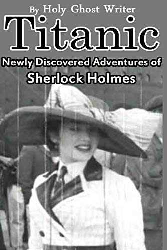 9781511598132: Titanic: Newly Discovered Adventures of Sherlock Holmes