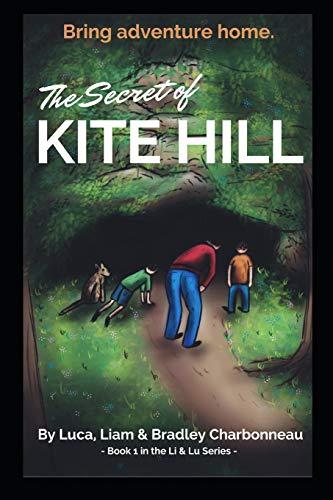 9781511598323: The Secret of Kite Hill: Do you know who lives under your neighborhood? (Li & Lu) (Volume 1)