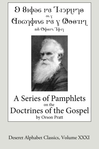 9781511599535: A Series of Pamphlets on the Doctrines of the Gospel (Deseret Alphabet edition) (Deseret Alphabet Classics) (Volume 31)