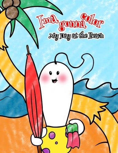 9781511600491: Ima Gonna Color: My Day at the Beach (Coloring Book)