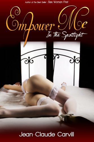 9781511602105: Empower Me #1: In the Spotlight (Collection Sex Stories Mythology) (Volume 1)