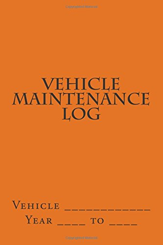 Vehicle Maintenance Log Orange Cover S M Car Journals By S M