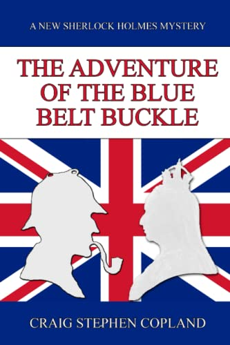 The Adventure of the Blue Belt Buckle: A New Sherlock Holmes Mystery (New Sherlock Holmes Mysteries...