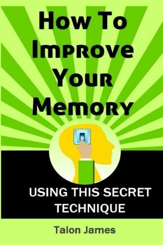 9781511602501: How To Improve Your Memory: Using This Secret Technique