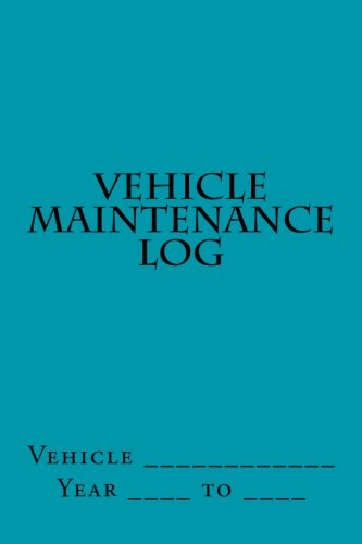 9781511602563: Vehicle Maintenance Log: Teal Cover (S m Car Journals)